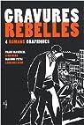 Gravures rebelles : 4 romans graphiques par Patri
