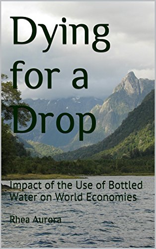 Dying for a Drop: Impact of the Use of Bottled Water on World Economies