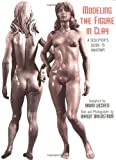Modeling the Figure in Clay, Bruno Lucchesi, 0823030962