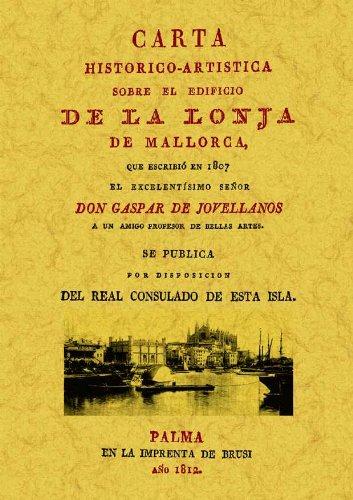 Descargar Libro Mallorca. Carta Sobre El Edificio De La Lonja De Gaspar Melchor Gaspar Melchor De Jovellanos