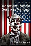 Yankee Anti-Zombie Survival Manual