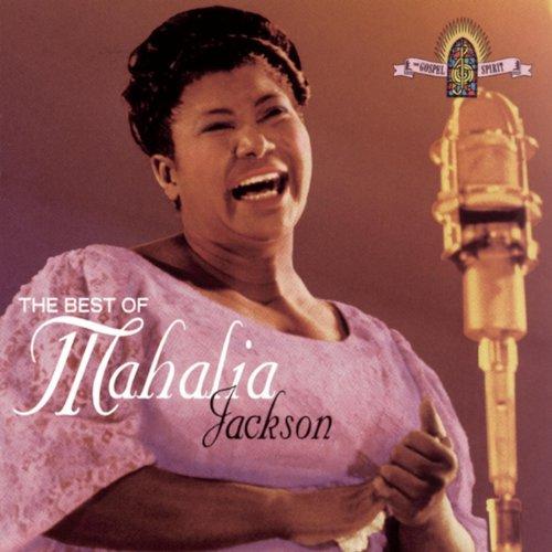 Trouble of the World (The Best Of Mahalia Jackson)