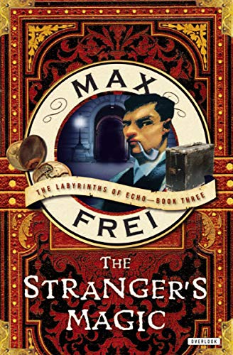 The Stranger's Magic (The Labyrinths of Echo Book 3) (Labyrinth Of Echo)