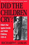 Did the Children Cry?, Richard C. Lukas, 0781808707