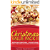 Christmas Value Pack II - 200 Christmas Cookie Recipes - Assorted Christmas Cookies, Drop Cookies, Bar Cookies and Sliced Cookies (The Ultimate Christmas ... Recipes For Christmas Collection Book 14)