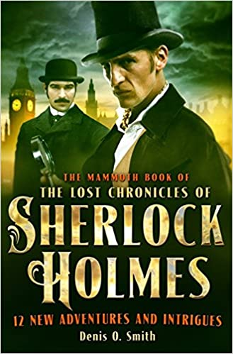 The Mammoth Book of The Lost Chronicles of Sherlock Holmes (Mammoth Books)