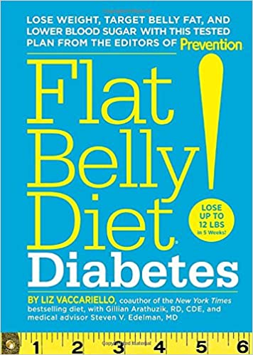 Flat Belly Diet! Diabetes - Lose Weight, Target Belly Fat, and Lower Blood Sugar with This Tested Plan from the Editors of Prevention