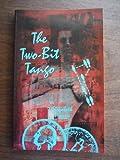 The Two Bit Tango, Elizabeth Pincus, 0933216882