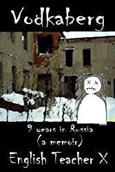 Vodkaberg: Nine Years in Russia (The Burnout Trilogy Book 2) (English Edition)