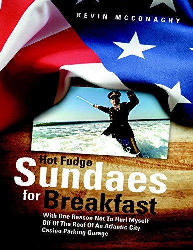 Fudge Sundaes Hot - Hot Fudge Sundaes for Breakfast: With One Reason Not to Hurl Myself Off of the Roof of an Atlantic City Casino Parking Garage