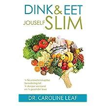 Dink en eet jouself slim (eBoek): n Neurowetenskaplike benadering tot 'n skerper verstand en 'n gesonder lewe