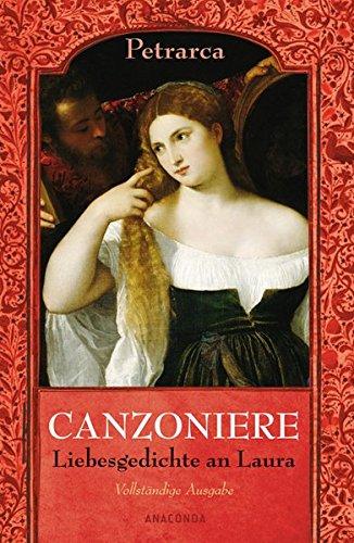 Canzoniere. Liebesgedichte an Laura - Vollständige Ausgabe