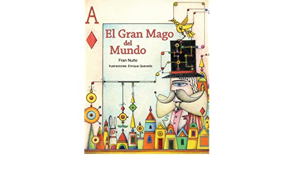 El gran mago del mundo (Spanish Edition) - Kindle edition by Fran Nuño, Enrique Quevedo, Enrique Quevedo. Children Kindle eBooks @ Amazon.com.