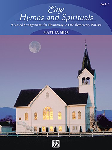 Easy Hymns and Spirituals, Bk 2: 9 Sacred Arrangements for Elementary to Late Elementary (Hymn Tune Arrangements)