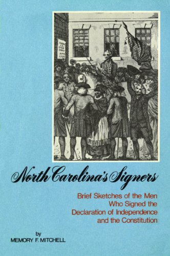 North Carolina's signers: Brief sketches of the men who signed the Declaration of Independence and the Constitution