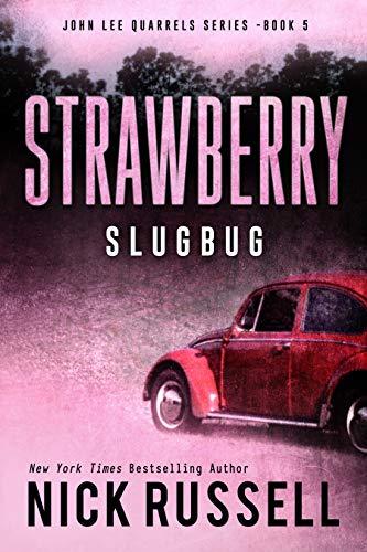 Strawberry Slugbug (John Lee Quarrels Book 5) ()