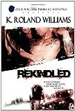 Rekindled, Kenneth Williams, 0615485529