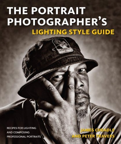 (The Portrait Photographer's Lighting Style Guide: Recipes for Lighting and Composing Professional Portraits)