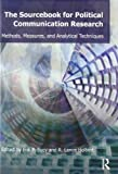 Sourcebook for Political Communication Research : Methods, Measures, and Analytical Techniques, Bucy, Erik, 0415964954