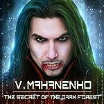 The Secret of the Dark Forest: Way of the Shaman Series, Book 3 | Vasily Mahanenko