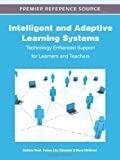 Intelligent and Adaptive Learning Systems : Technology Enhanced Support for Learners and Teachers, Sabine Graf, 1609608429