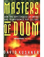 Kushner, D: Masters Of Doom: How two guys created an empire and transformed pop culture