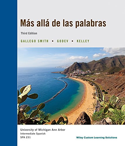 Mas Alla De Las Palabras, 3rd Edition, Intermediate Spanish SPA 231, University of Michigan Ann Arbor