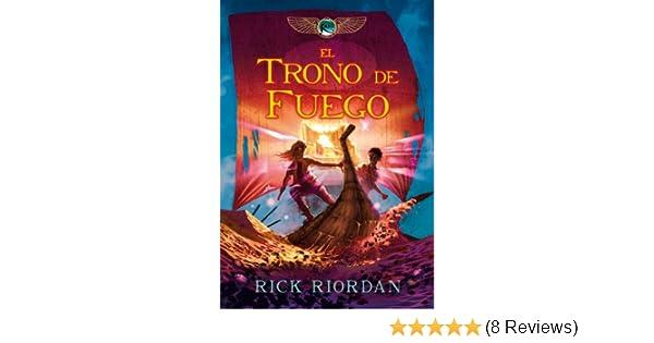El trono de fuego (Las crónicas de los Kane 2) (Spanish Edition)