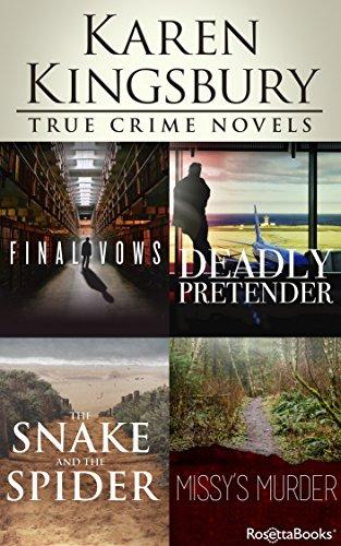 Karen Kingsbury True Crime Novels: Final Vows, Deadly Pretender, The Snake and the Spider, Missy's Murder cover