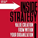 Inside Strategy: Value Creation from Within Your Organization Audiobook by Shawn M. Galloway, Terry L. Mathis Narrated by Charles Braden
