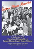 Eastern Plumas Memories: A Collection of Seventy-Three Portraits & Biographies of Eastern Plumas County Residents