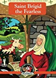 img - for Saint Brigid the Fearless (Ireland's Best Known Stories In A Nutshell) (Volume 15) book / textbook / text book