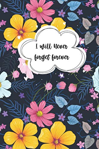 I Will Never Forget Forever Discreet Floral Password Logbook Internet Username And Password Keeper Book Password Keeper Logbook With Alphabetized Tabbed Pages Studio Journey 9798640142167 Amazon Com Books