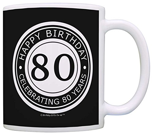 80th Birthday Gifts For All Happy Birthday Celebrating 80 Years Gift Coffee Mug Tea Cup Black -