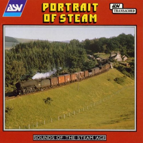 Portrait of Steam - Sounds of the Steam Age by Asv Living Era