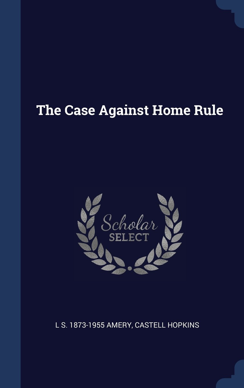 Read Online The Case Against Home Rule PDF