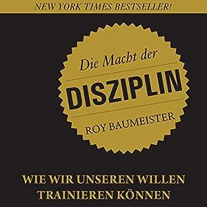 Die Macht der Disziplin Hörbuch