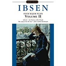 Ibsen: 4 Major Plays, Vol. 2: Ghosts/An Enemy of the People/The Lady from the Sea/John Gabriel Borkman (Signet Classics)