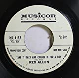 Rex Allen 45 RPM Take it Back and Chance it for a Boy / Rodeo Twist