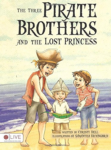 Download The Three Pirate Brothers and the Lost Princess: E/Live Audio Download Included ebook