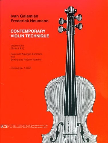 Contemporary Violin Technique  Volume 1  Scale And Arpeggio Exercises With Bowing And Rhythm Patterns By Frederick Neumann And Ivan Galamian