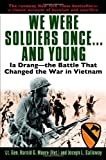We Were Soldiers Once...and Young by Harold G. Moore, Joseph L. Galloway. (Presidio Press,2004) [Paperback]