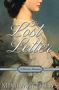The Lost Letter: A Victorian Romance by [Mimi Matthews]