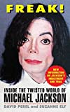 img - for FREAK!: Inside the Twisted World of Michael Jackson by David Perel (2005-01-25) book / textbook / text book