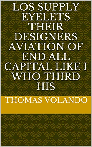 (Los supply eyelets their designers aviation of end all capital like i who third his (Provencal Edition))