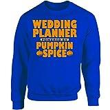 Wedding Planner Powered by Pumpkin Spice - Adult Sweatshirt XL Royal