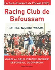 Racing Club de Bafoussam: Voyage au coeur d'un club mythique de football du Cameroun