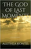 The God of Last Moments: A Short Story
