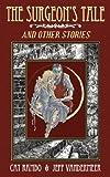 The Surgeon's Tale, Cat Rambo and Jeff VanderMeer, 0809572680