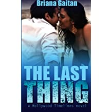 The Last Thing (Hollywood Timelines) (Volume 1)